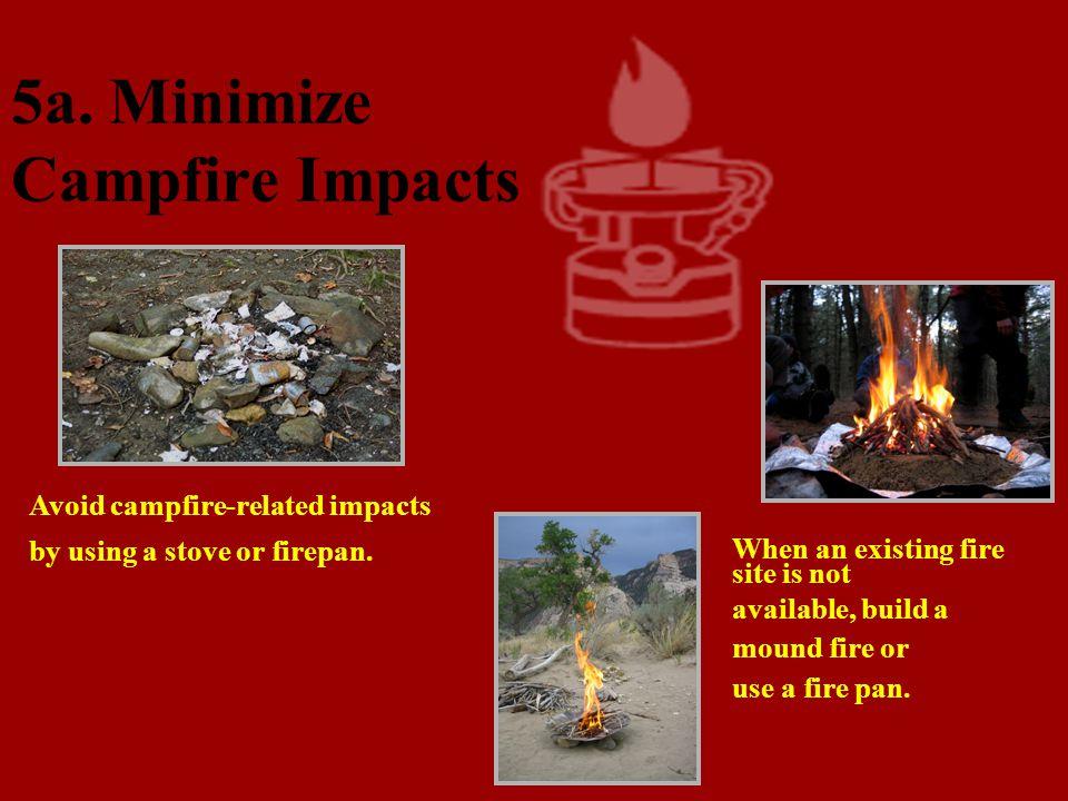 5. Minimize Campfire Impacts …………..