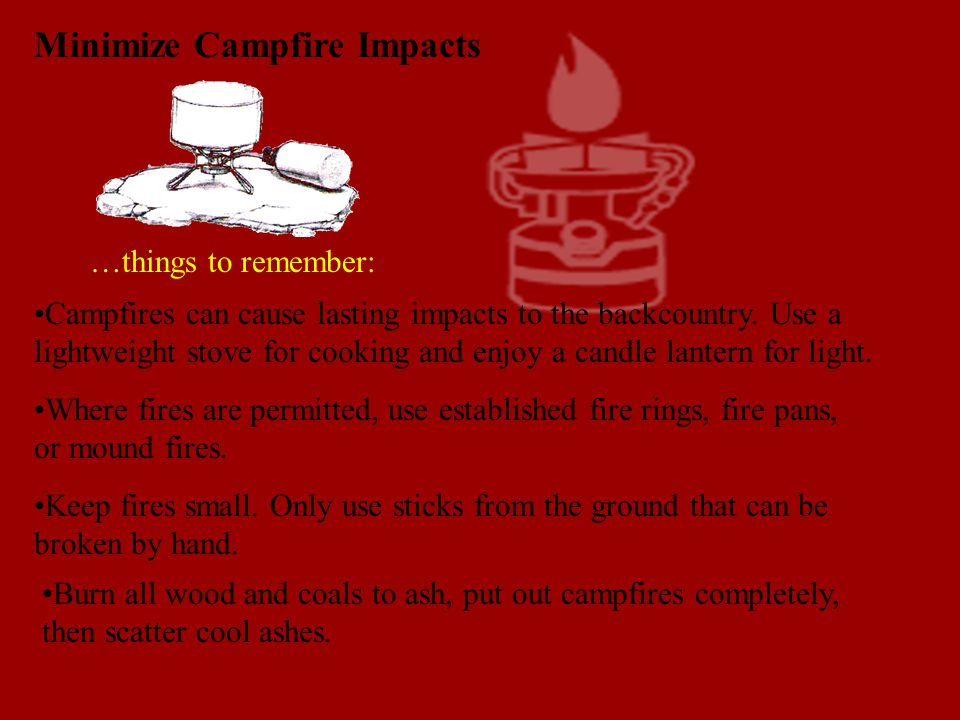 5a. Minimize Campfire Impacts Avoid campfire-related impacts by using a stove or firepan.