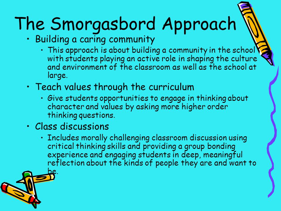 The Smorgasbord Approach Building a caring community This approach is about building a community in the school with students playing an active role in