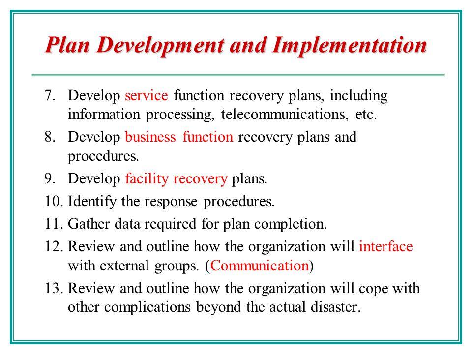 4. Plan Development and Implementation 1.Determine management concerns and priorities. 2.Determine planning scope. 3.Establish outage assumptions. 4.D