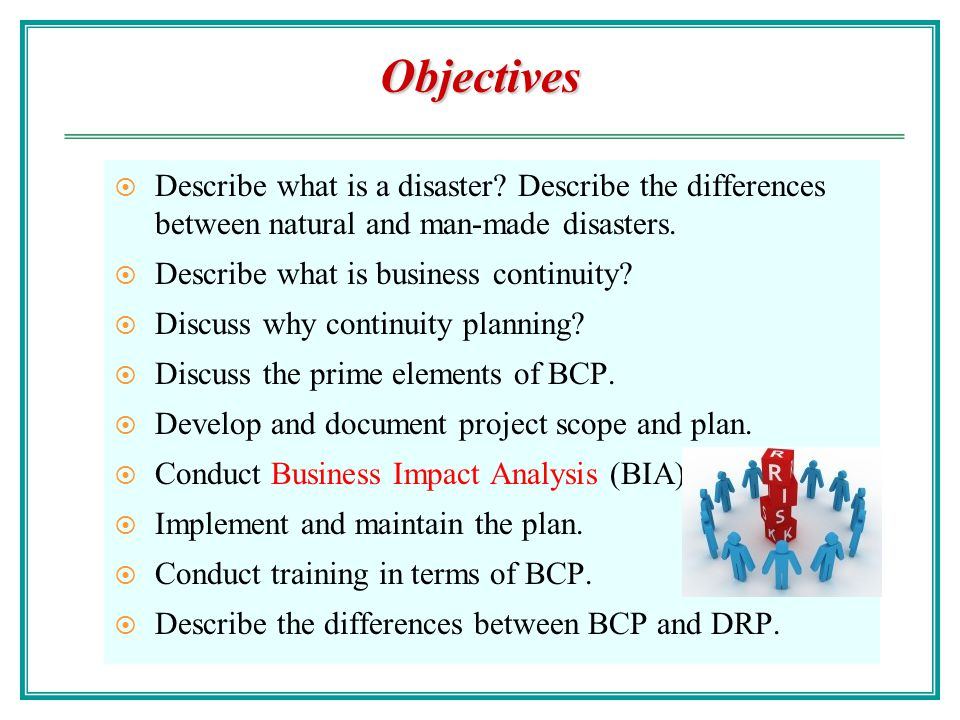 Business Continuity (2) Organizations write several types of plans, such as the Contingency Plan, Business Continuity Plan (BCP), Business Resumption Plan (BRP), or Disaster Recovery Plan (DRP), to ensure the availability of critical information system resources in the event of an expected network interruption or a disaster.