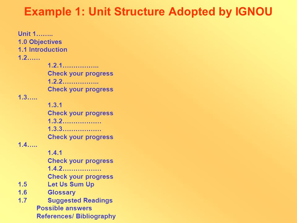Unit Structure Unit Structure includes: List of all headings and sub-headings in the same sequence as given in the unit Suggested readings, references