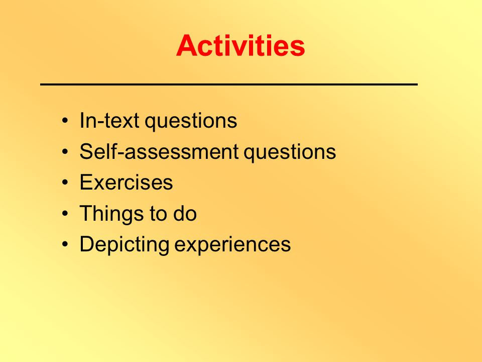 Planning of Activities Areas learners are familiar with Areas that need more explanation Areas that need more practice Areas that are difficult Type &