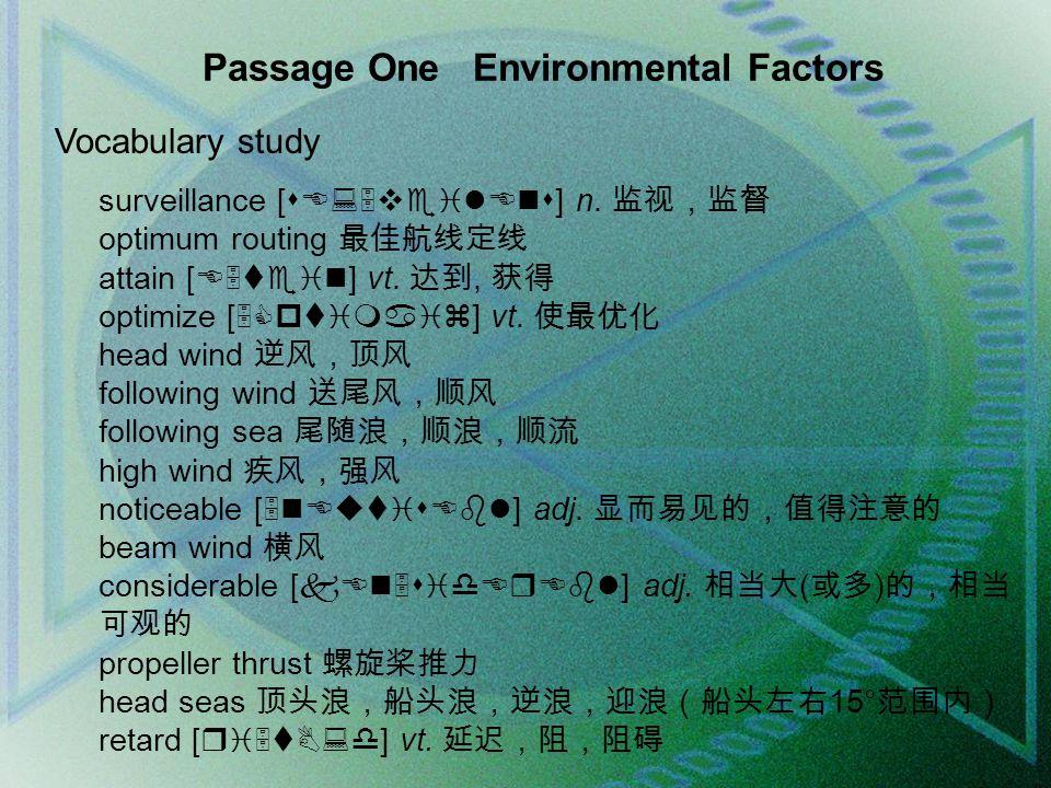 Passage One Environmental Factors Vocabulary study surveillance [sE:5veilEns] n.