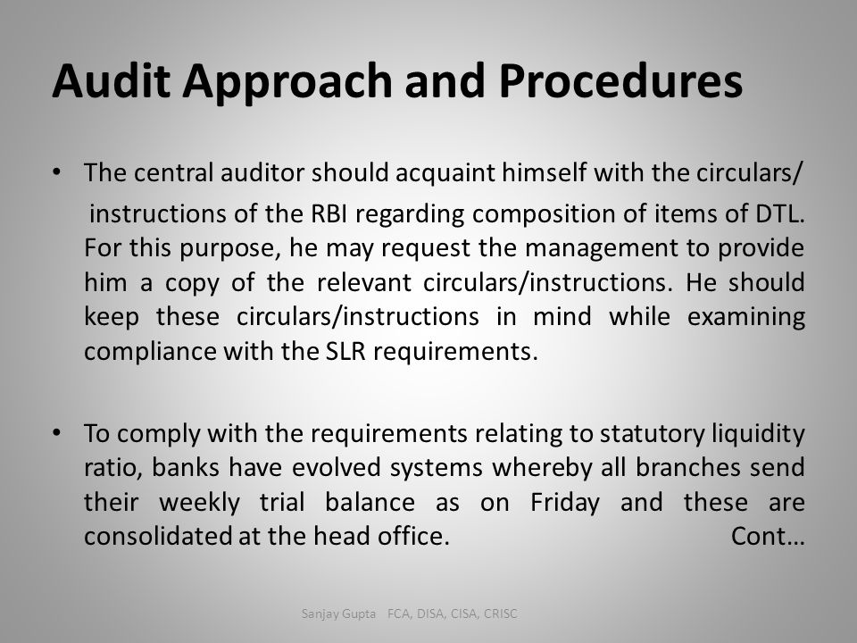 Audit Approach and Procedures The central auditor should acquaint himself with the circulars/ instructions of the RBI regarding composition of items o