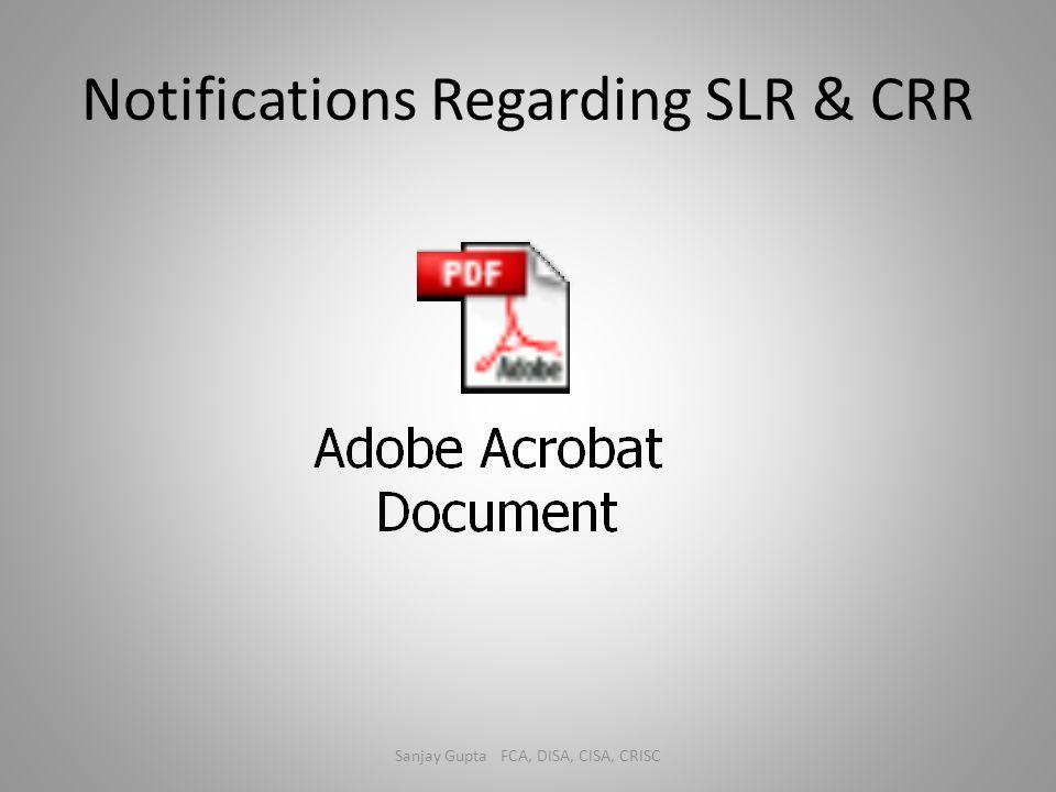 Notifications Regarding SLR & CRR Sanjay Gupta FCA, DISA, CISA, CRISC