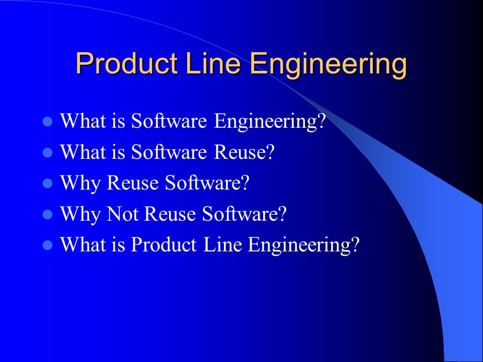 Product Line Engineering What is Software Engineering.