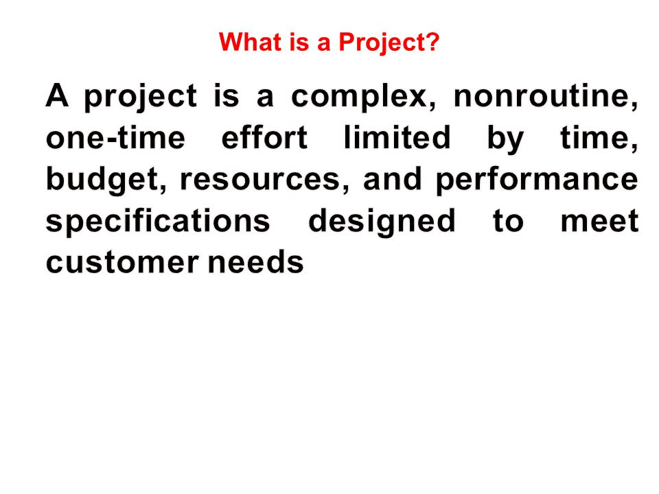 What is a Project? (Clifford F. Gray / Erik W. Larson, Project Management: The Managerial Process, 2. ed., p. 15)