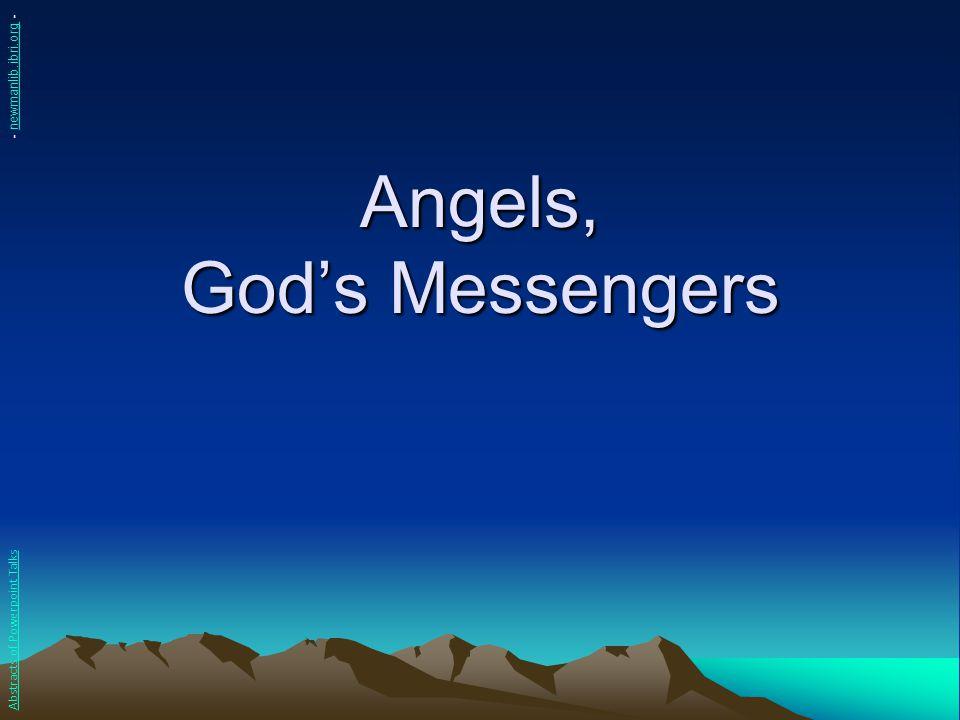Angels, God's Messengers Abstracts of Powerpoint Talks - newmanlib.ibri.org -newmanlib.ibri.org