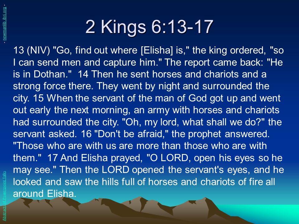 2 Kings 6:13-17 13 (NIV)