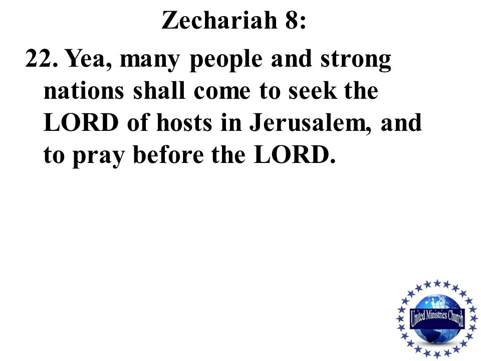 Zechariah 8: 22.