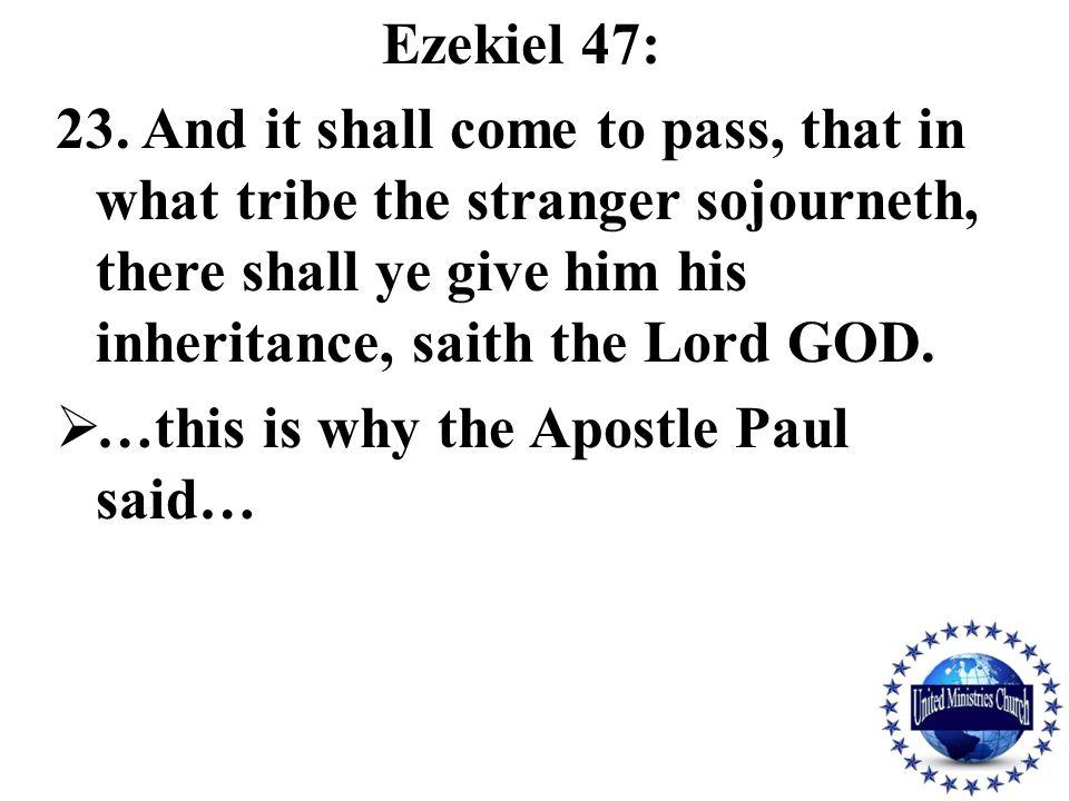 Ezekiel 47: 23.
