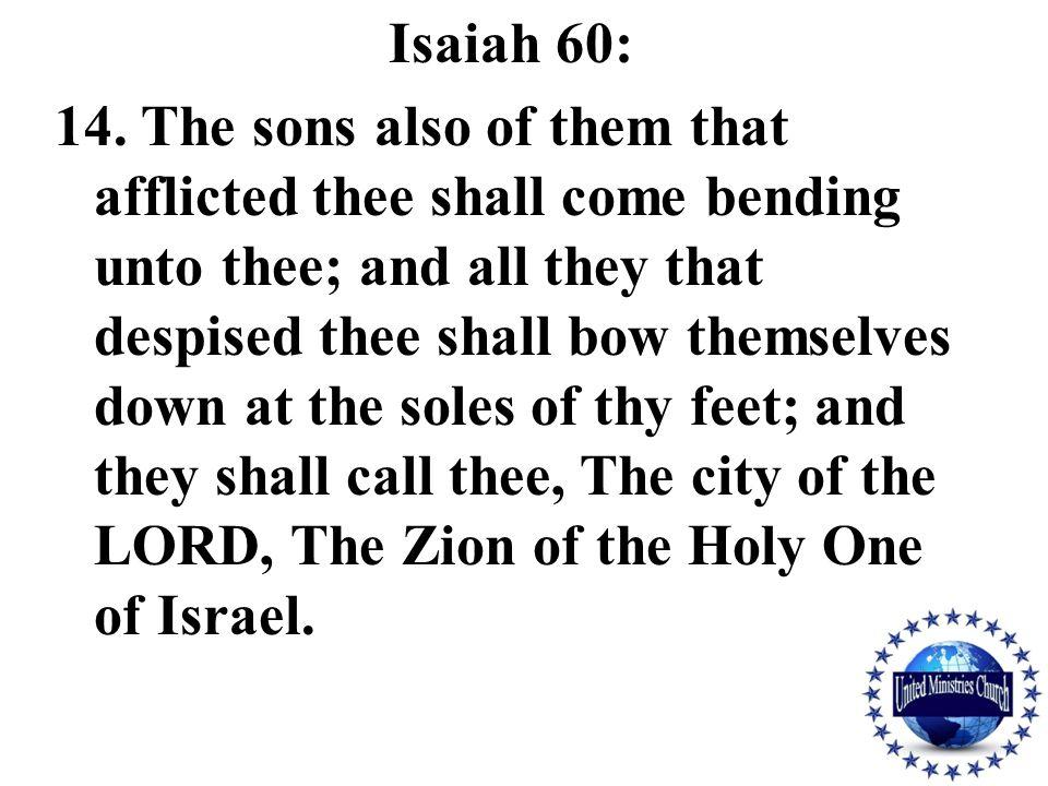 Isaiah 60: 14.