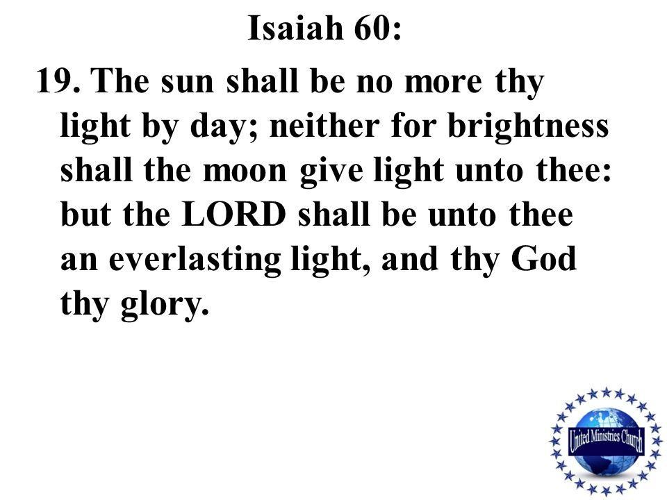Isaiah 60: 19.