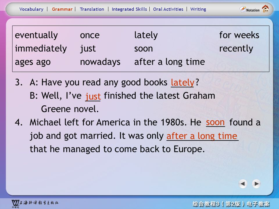 Consolidation Activities- Grammar2.4 Fill in each blank with a word or phrase taken from the box. VocabularyTranslationIntegrated SkillsOral Activitie