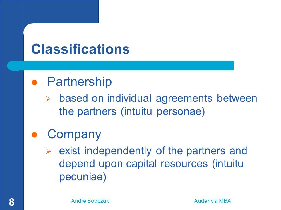 André Sobczak Audencia MBA 8 Classifications Partnership  based on individual agreements between the partners (intuitu personae) Company  exist inde