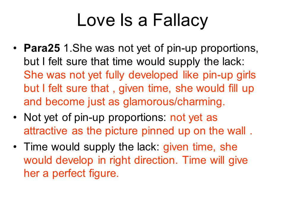 Love Is a Fallacy Para25 1.She was not yet of pin-up proportions, but I felt sure that time would supply the lack: She was not yet fully developed lik