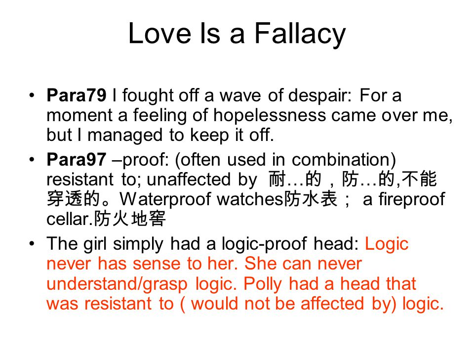 Love Is a Fallacy Para79 I fought off a wave of despair: For a moment a feeling of hopelessness came over me, but I managed to keep it off. Para97 –pr