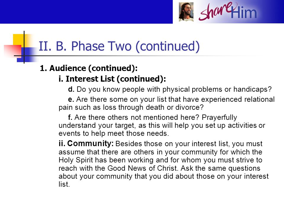 II. B. Phase Two (continued) 1. Audience (continued): i. Interest List (continued): d. Do you know people with physical problems or handicaps? e. Are