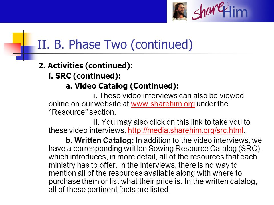 II. B. Phase Two (continued) 2. Activities (continued): i. SRC (continued): a. Video Catalog (Continued): i. These video interviews can also be viewed