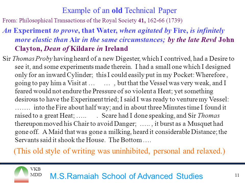 M.S.Ramaiah School of Advanced Studies VKB MDD 11 Example of an old Technical Paper From: Philosophical Transactions of the Royal Society 41, 162-66 (