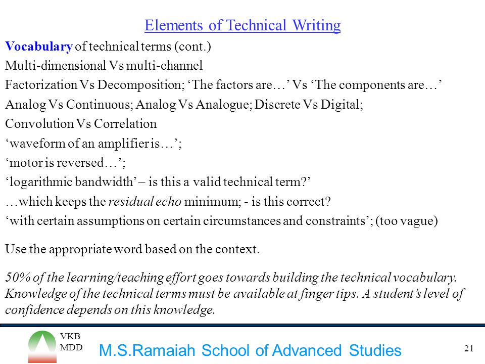 M.S.Ramaiah School of Advanced Studies VKB MDD 21 Elements of Technical Writing Vocabulary of technical terms (cont.) Multi-dimensional Vs multi-chann