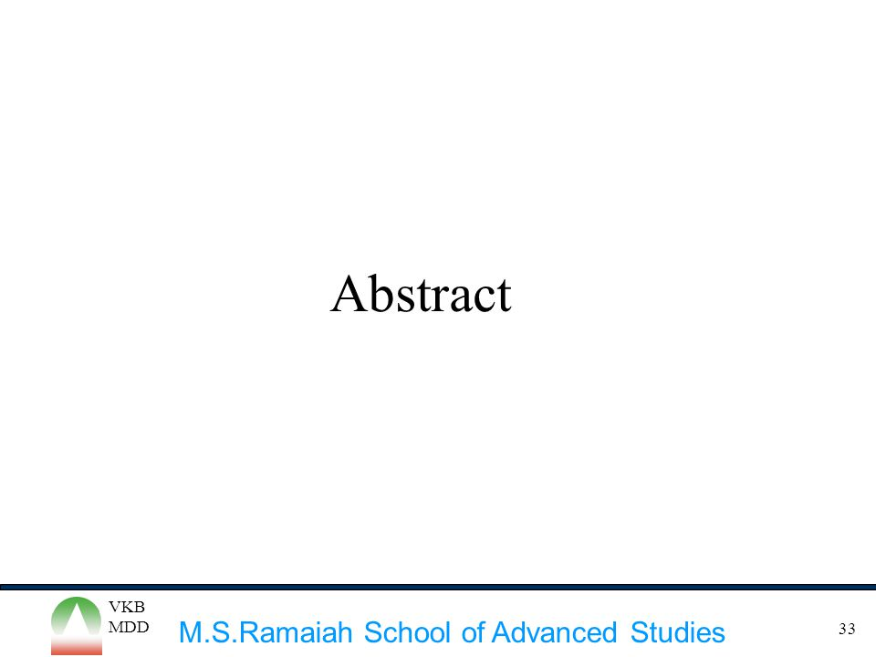 M.S.Ramaiah School of Advanced Studies VKB MDD 33 Abstract