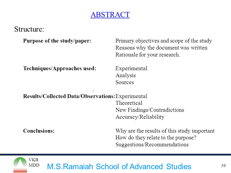 M.S.Ramaiah School of Advanced Studies VKB MDD 39 ABSTRACT Structure: Purpose of the study/paper: Primary objectives and scope of the study Reasons wh