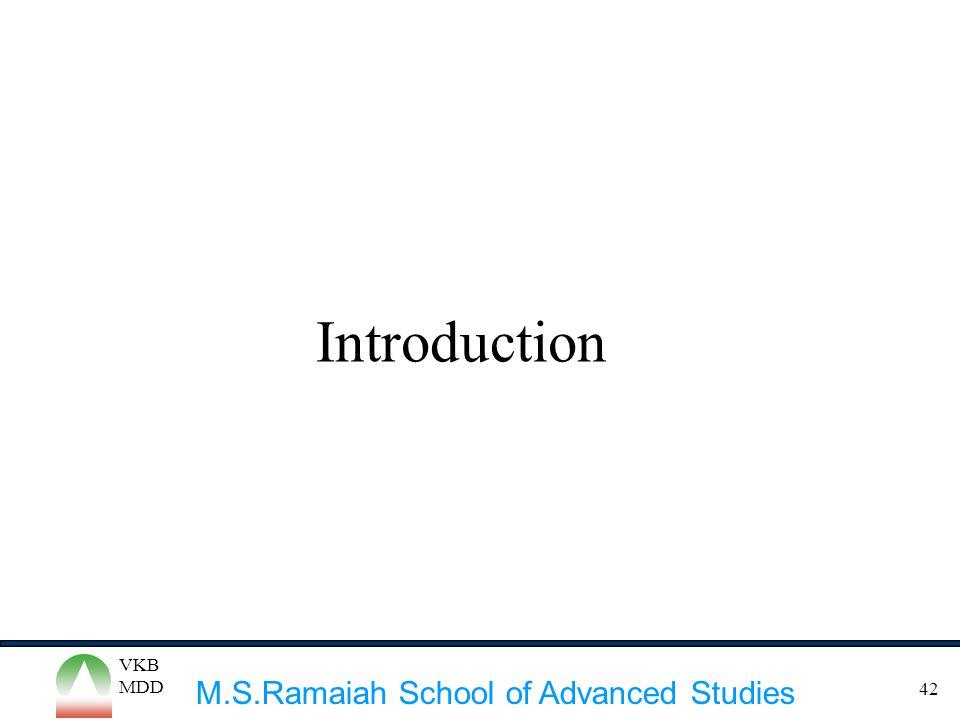 M.S.Ramaiah School of Advanced Studies VKB MDD 42 Introduction