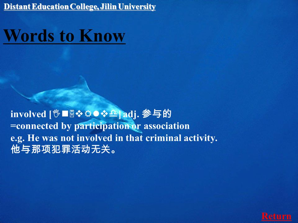 Words to Know involved [ In5vRlvd ] adj. 参与的 =connected by participation or association e.g.