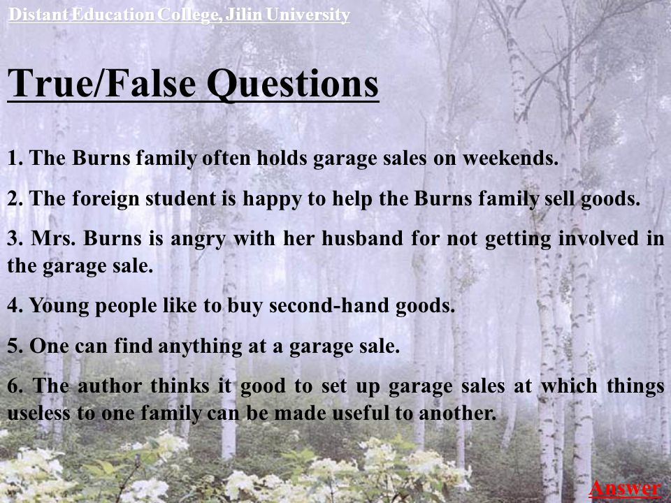 True/False Questions 1. The Burns family often holds garage sales on weekends.