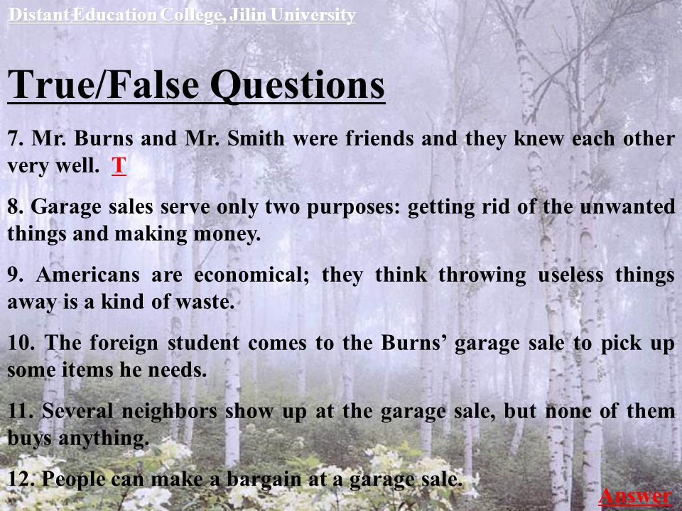 True/False Questions 7. Mr. Burns and Mr. Smith were friends and they knew each other very well.
