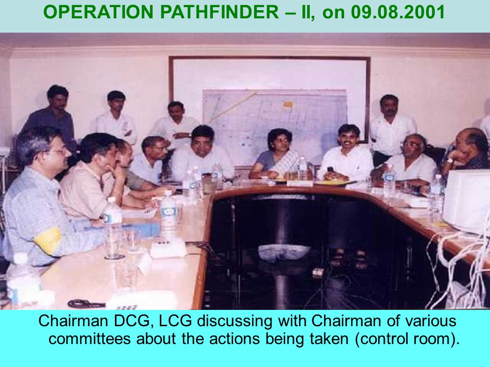 Incident Controller in touch with Control room (AIA). OPERATION PATHFINDER – II, on 09.08.2001