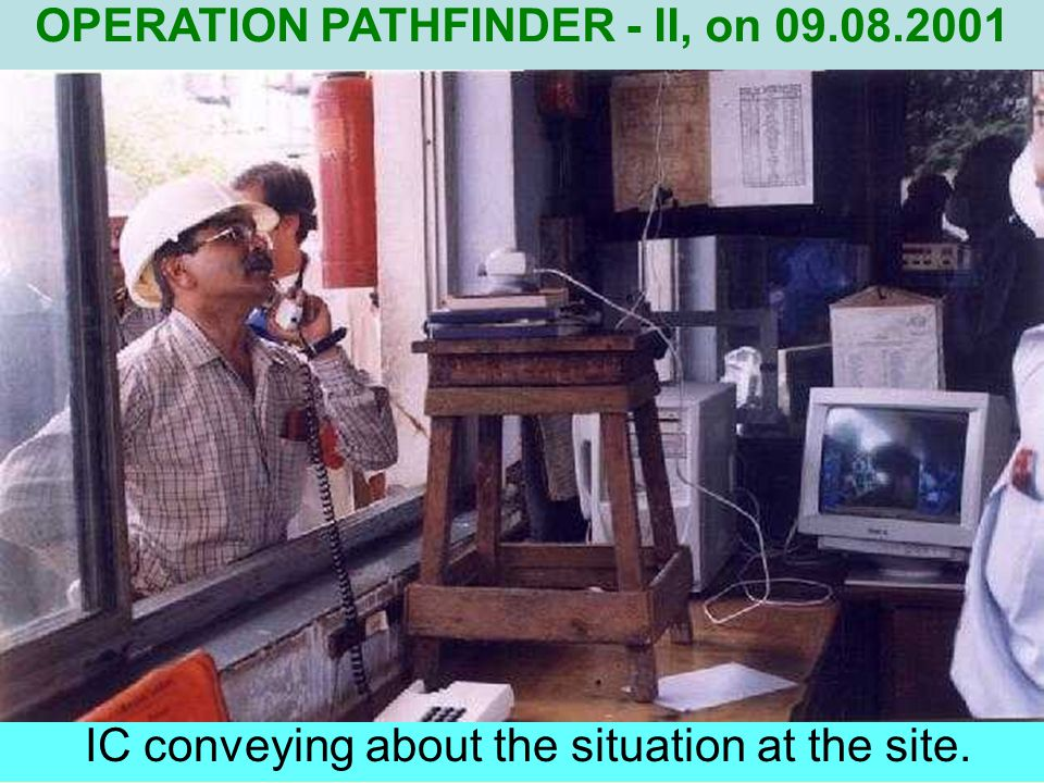 Rescue of victim from nearby company by specialized team OPERATION PATHFINDER – II, on 09.08.2001