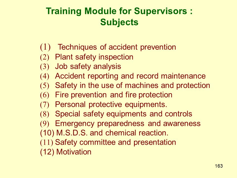 162 Training Module For Supervisors Supervisor is an important link between management and workers. Safety management techniques stresses on the need