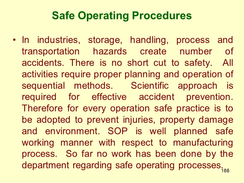 165 Safe Operating Procedures To improve the existing occupational safety and health scenario in mines, factories, ports, docks and unorganized sector