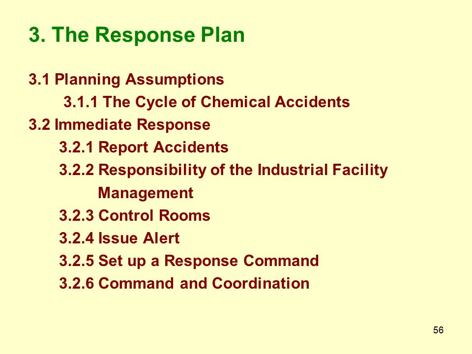 55 Risk Assessment and Vulnerability Analysis (Contd….) 2.7 Consequence Scenario 2.7.1 Fire 2.7.2 Explosion 2.7.3 Toxic release 2.7.4 Spillage 2.7.5 H