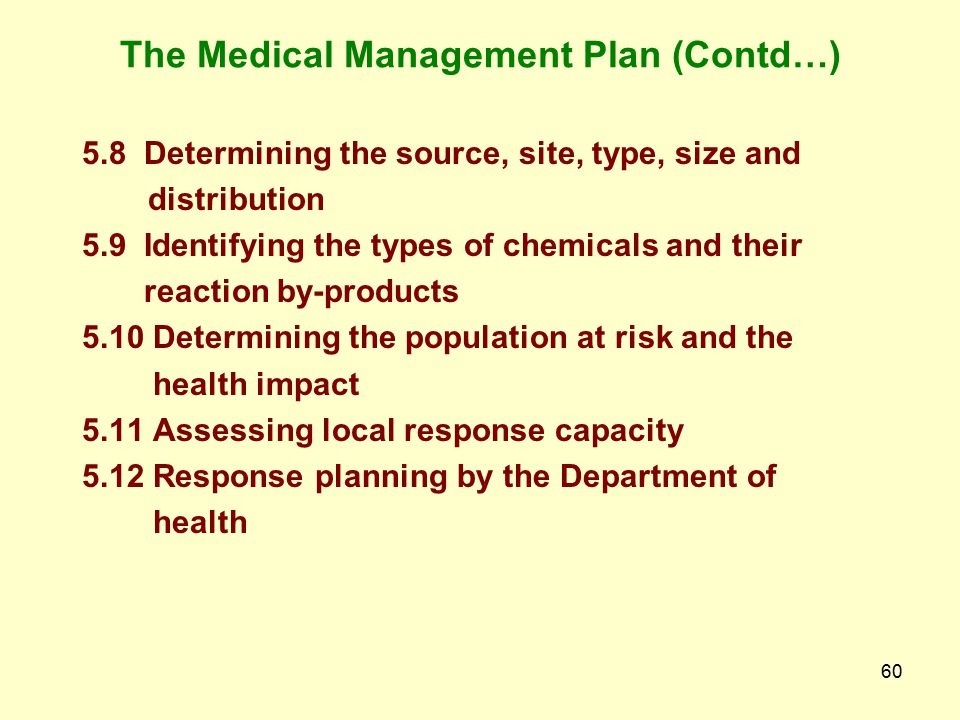 59 5. The Medical Management Plan 5.1 Chemical Incident / Accident 5.2 Routes of Exposure 5.3 Identification of Chemicals 5.4 Amount of Exposure 5.5 H