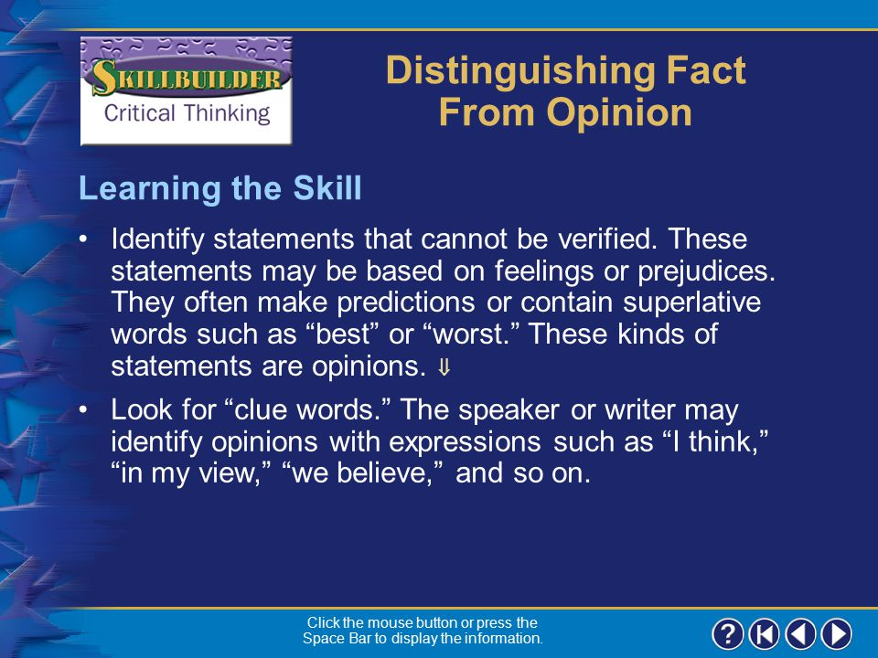 Skillbuilder 2 Learning the Skill When learning about candidates, you must determine if they support the things you think are important. To distinguis