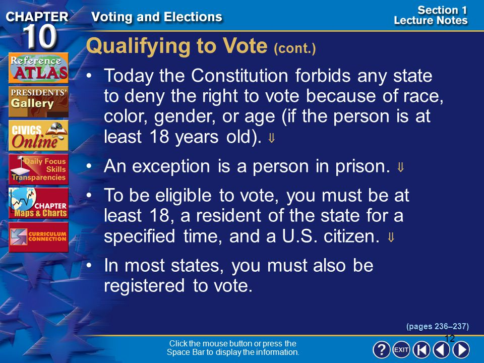 11 Section 1-4 Qualifying to Vote Voting is the right to choose who will run the government.  It is also a civic responsibility.  If you don't vote,
