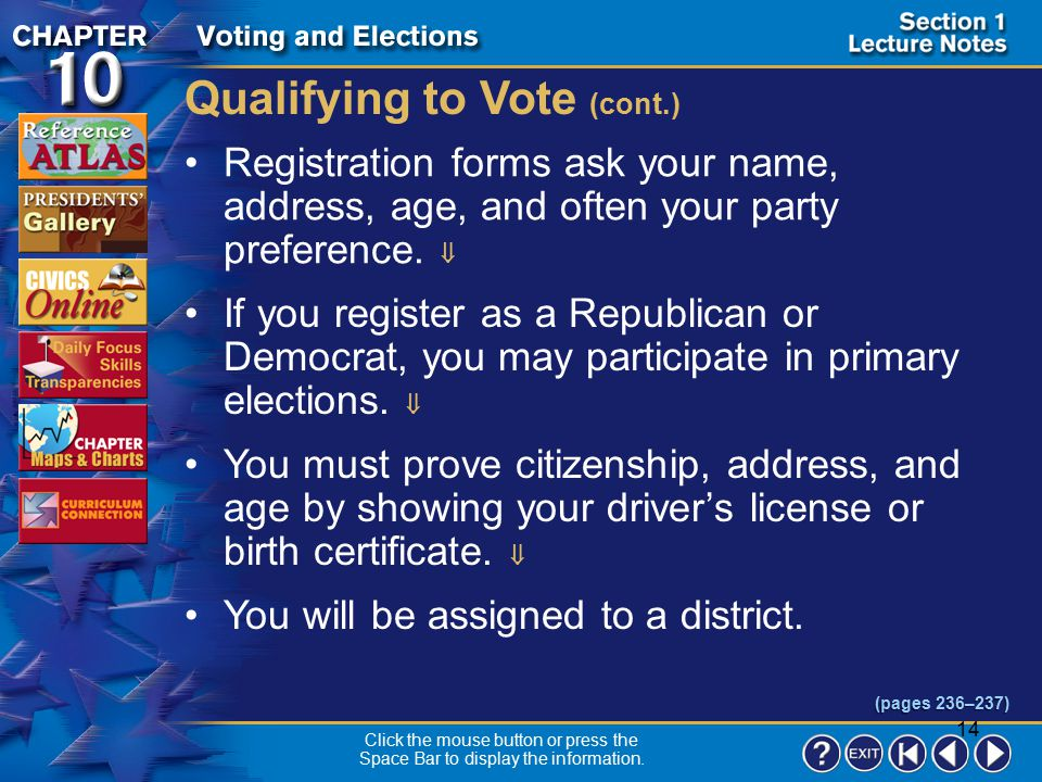 13 Section 1-6 You must register by the deadline set by your state.  You can register in person at a county office.  In some states, you may registe