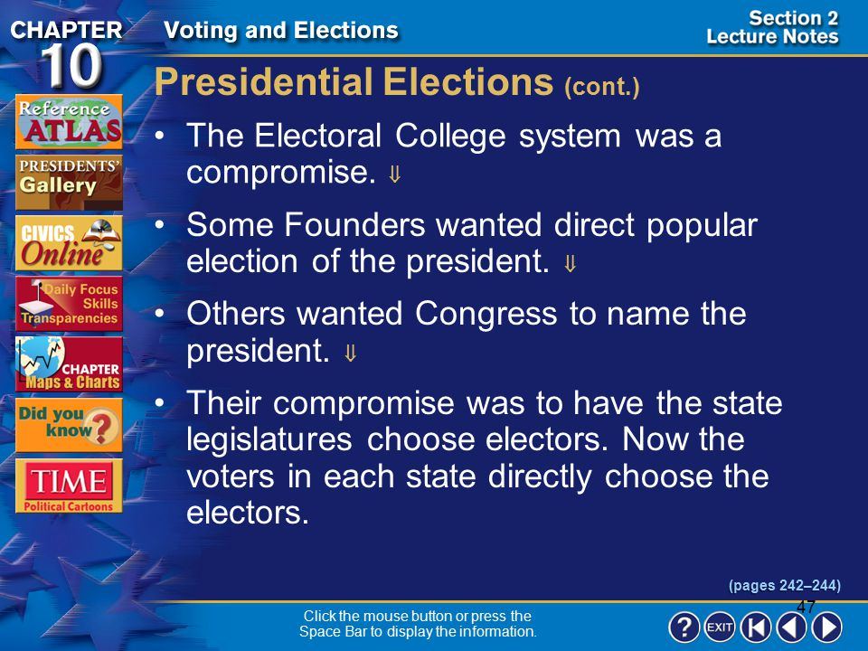 46 Section 2-12 The winning electors cast their votes in their state's capital in December.  Congress counts the votes.  Each state has one elector