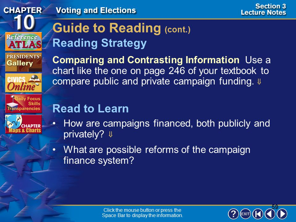 58 Section 3-1 Guide to Reading Political campaigns in the United States require millions of dollars and, although regulations exist, parties find way