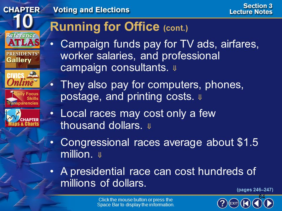 63 Section 3-6 Much campaign money is spend on political advertising.  Ads help create the candidates' image, present their views, and attack their o