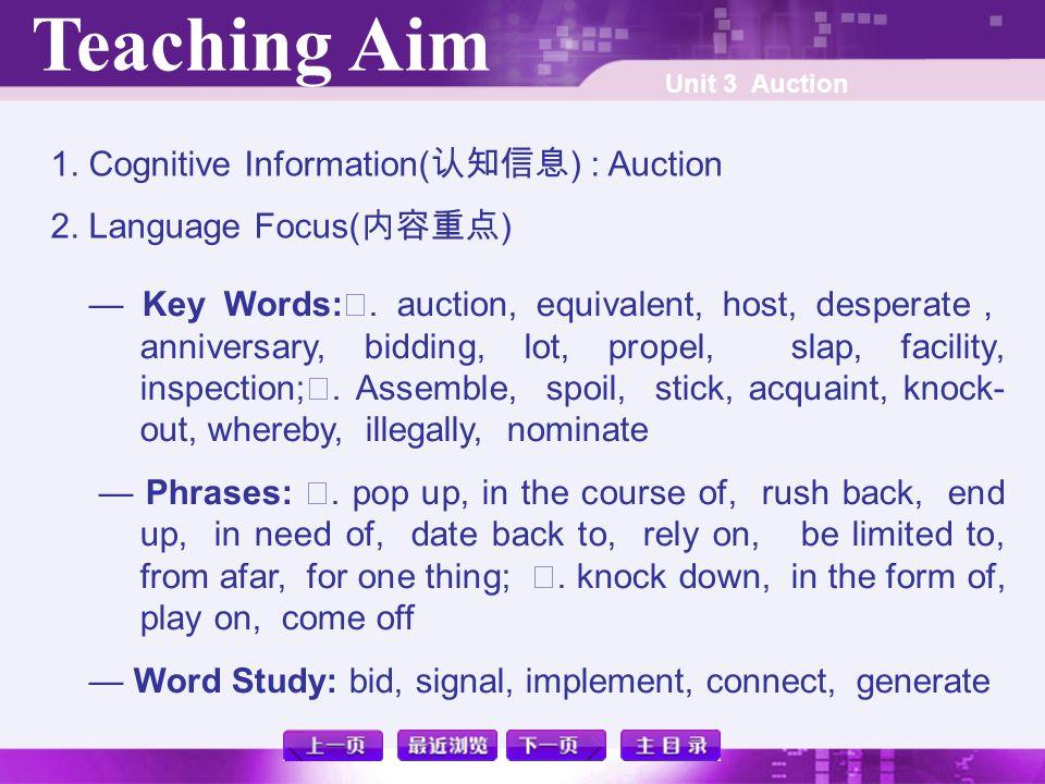 Teaching Aim Unit 3 Auction 1.Cognitive Information( 认知信息 ) : Auction 2.