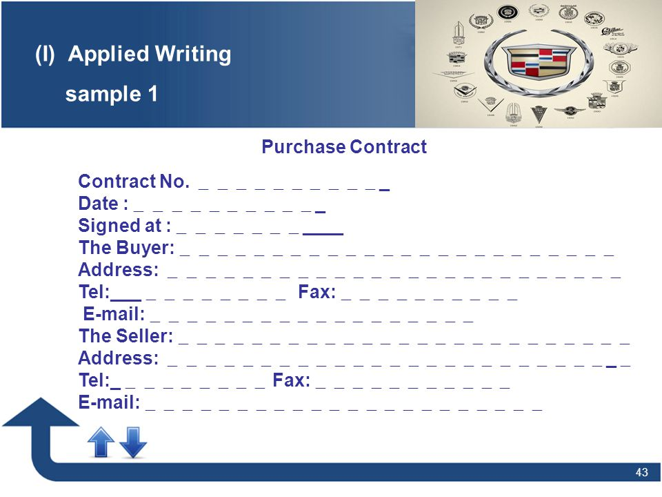 43 (I)Applied Writing sample 1 Contract No. __________ _ Date : __________ _ Signed at : _______ ____ The Buyer: ________________________ Address: ___