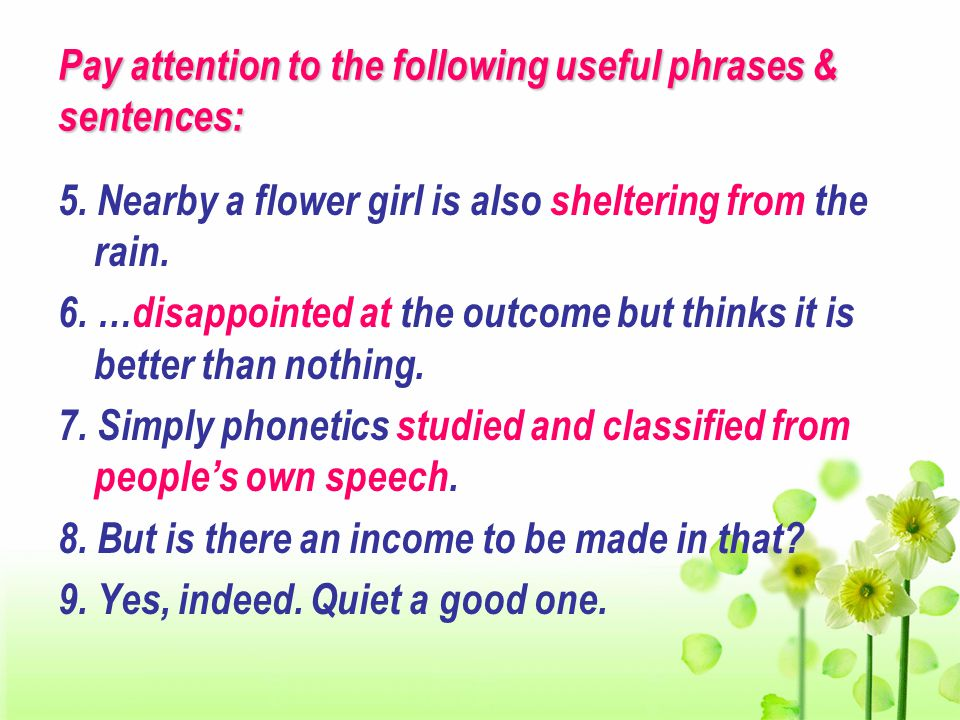 Pay attention to the following useful phrases & sentences: 5.