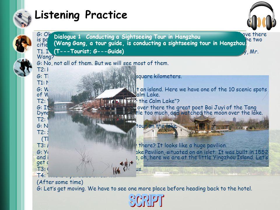 Listening Practice G: Ok, here we are in Hangzhou.