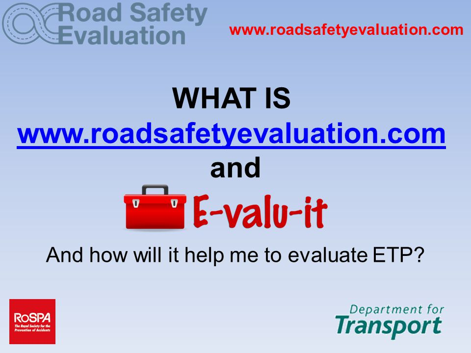 www.roadsafetyevaluation.com WHAT IS www.roadsafetyevaluation.com and www.roadsafetyevaluation.com And how will it help me to evaluate ETP