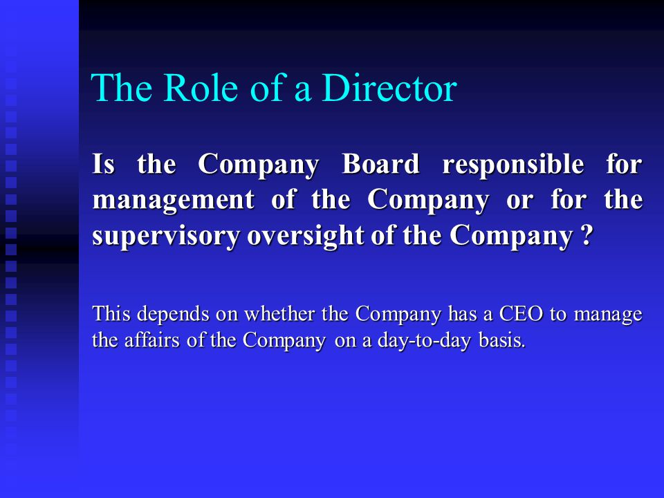 The Role of a Director Is an individual Director as a member of the Company Board equally responsible as the Company Board ? No, unless he, the indivi